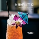Cocktail Wonk COMING SOON Minimalist Tiki - The Book with new recipes!!