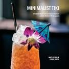 Cocktail Wonk PRE ORDER Minimalist Tiki - The Book!