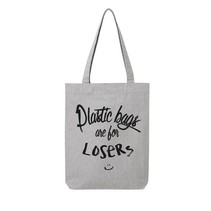 PLASTIC BAGS ARE FOR LOSERS - TOTE BAG