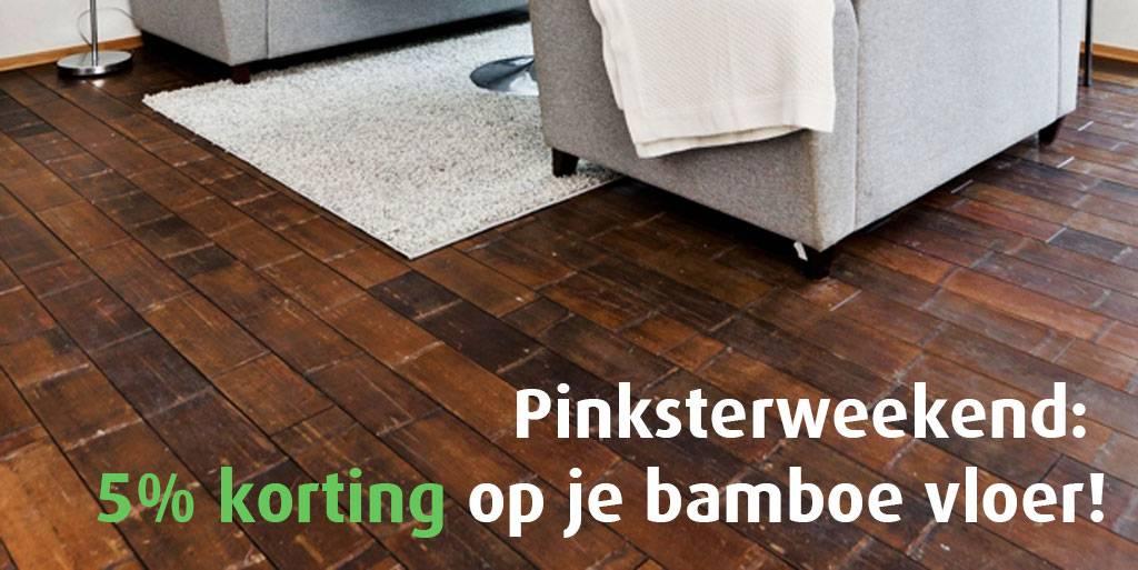 Pinksterweekend actie: 5% korting op een bamboe vloer