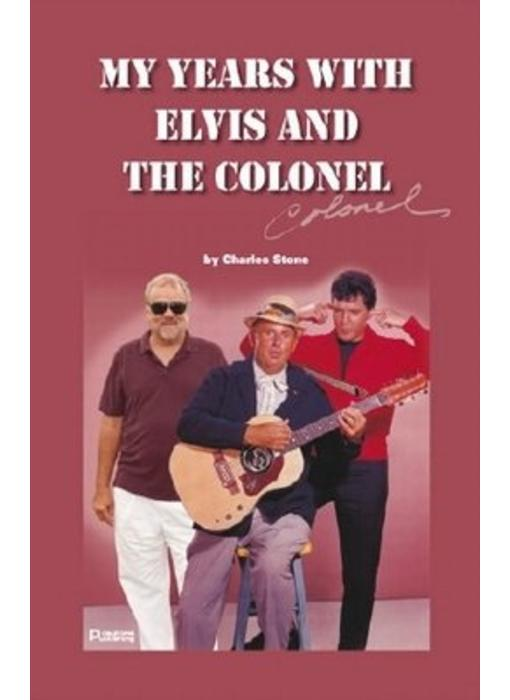 My Years With Elvis and The Colonel