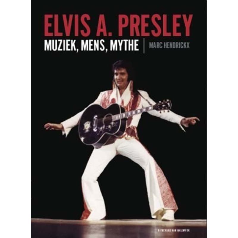 Elvis A. Presley - Music, Man, Myth