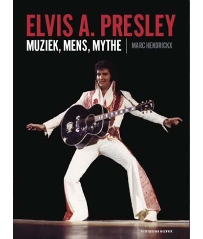 Elvis A. Presley - Muziek, Mens,Mythe