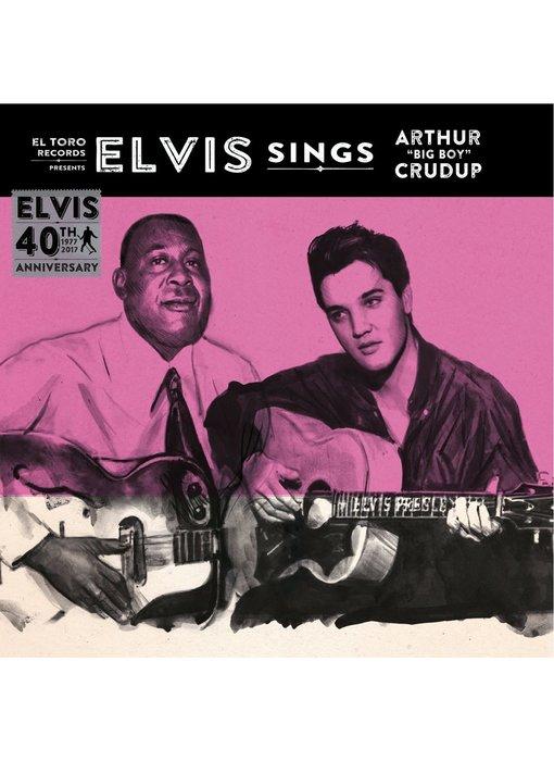 """Elvis Sings Arthur """"Big Boy"""" Crudup - El Toro Records - 45 RPM Vinyl"""
