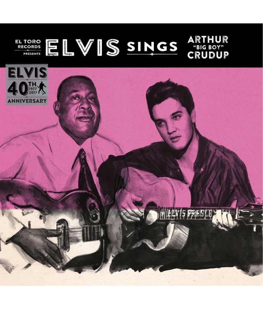 "Elvis Sings Arthur ""Big Boy"" Crudup - El Toro Records - 45 RPM Vinyl"