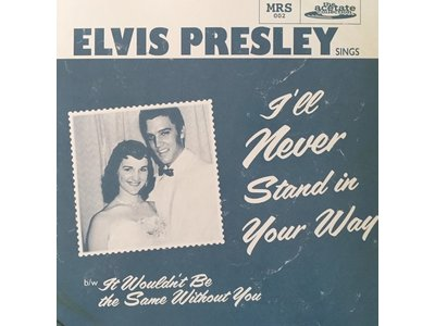Elvis Presley - I'll Never Stand In Your Way Black Vinyl Replica Acetate