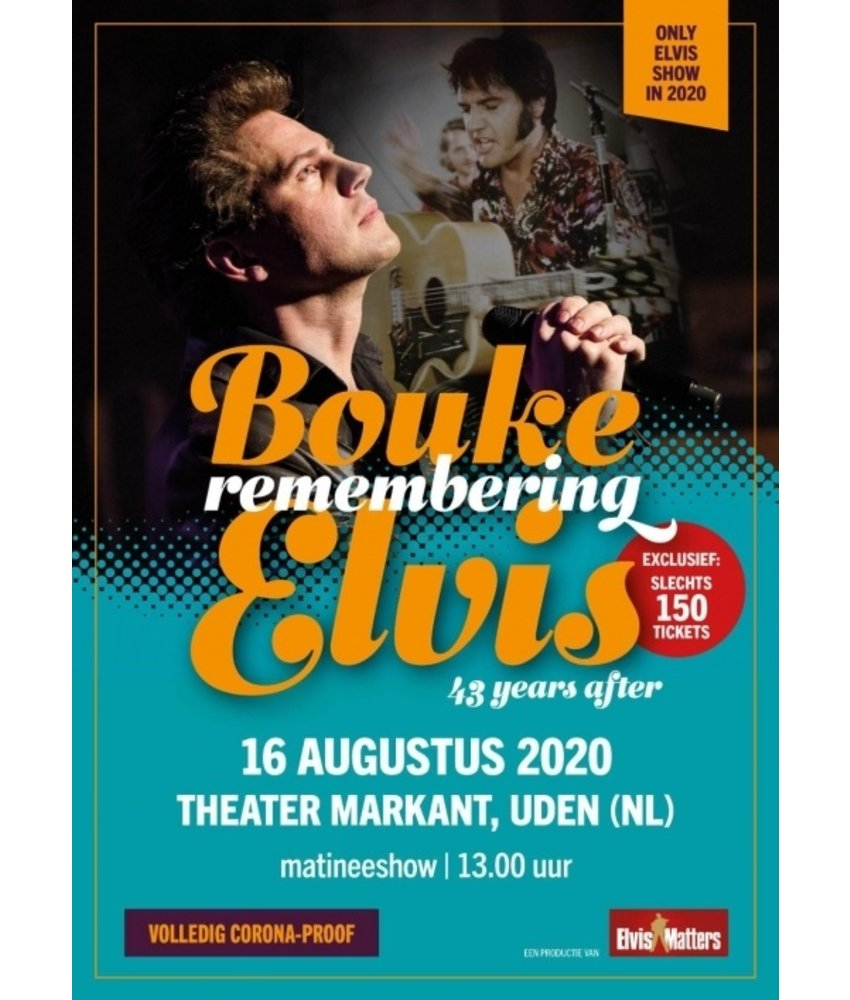 Bouke Remembering Elvis - Theater Markant Uden 16 Augustus 2020 Matineeshow