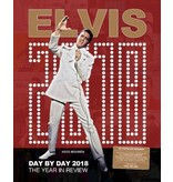Elvis Day By Day 2018 - The Illustrated Chronology Of 2018
