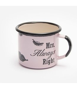 "Emaille Tasse ""Mrs. Always Right"""