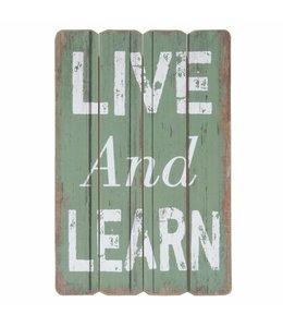 Dekoschild Landhaus Dekoschild Live and Learn