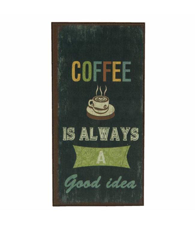 "Kühlschrankmagnet ""Coffee is always a good Idea"""