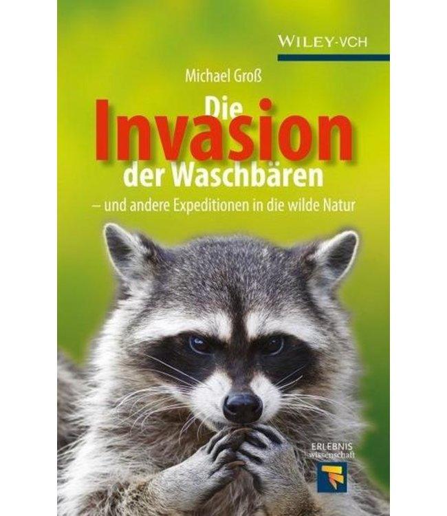 Invasion der Waschbären und andere Expeditionen in die wilde Natur