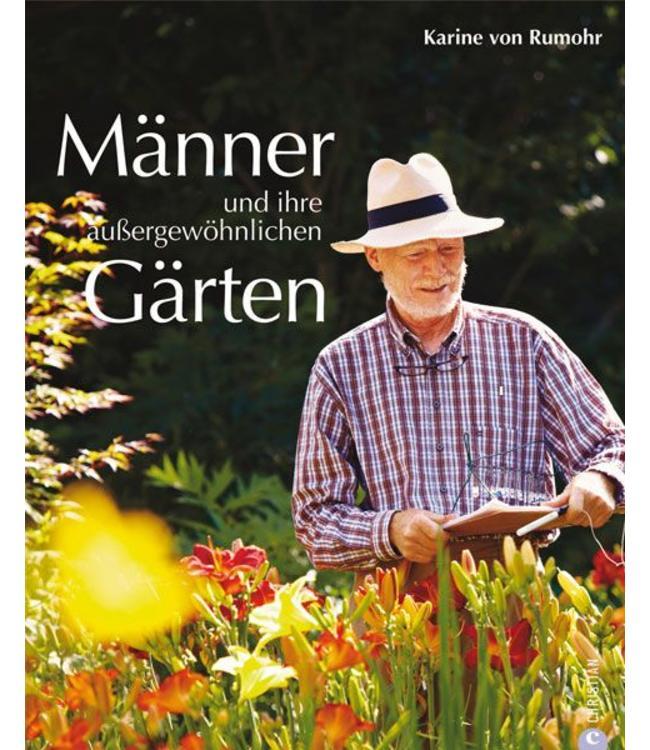 Männer und ihre außergewöhnlichen Gärten