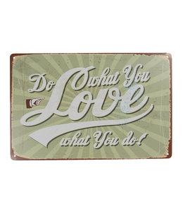 "Schild ""Do what You Love..."" Vintage"