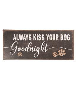 """Deko-Schild """"ALWAYS KISS YOU DOG"""" Vintage"""