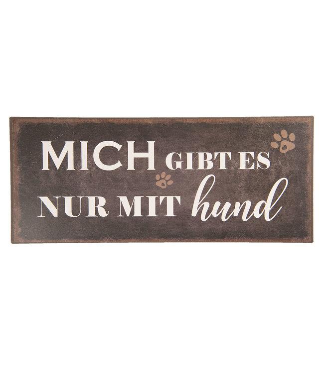 """Blechschild """"MiCH GIBT ES NUR MIT HUND"""" Vintage"""