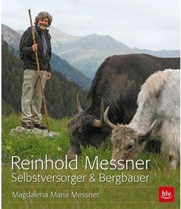 Reinhold Messner - Selbstversorger & Bergbauer