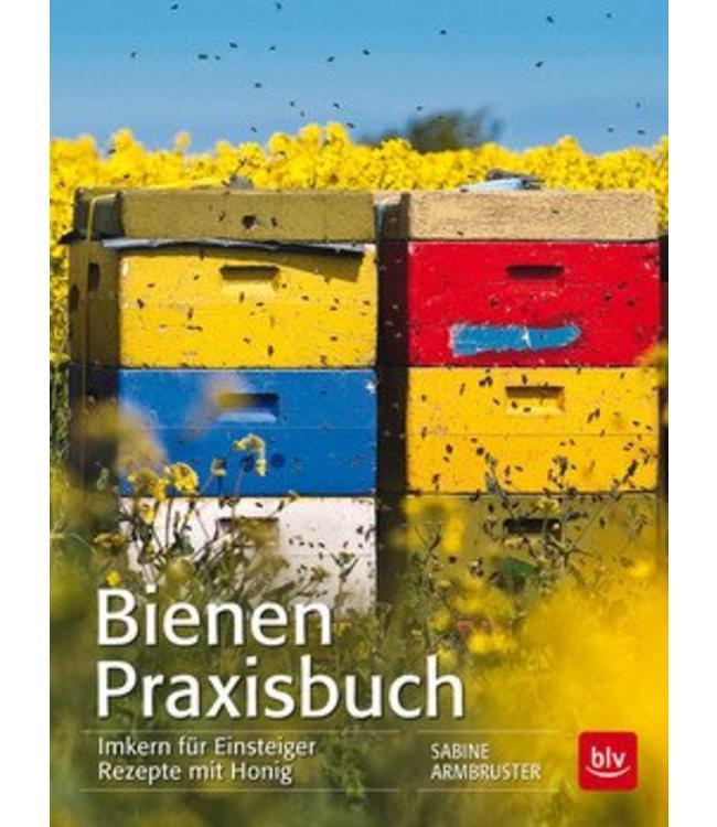Bienen Praxisbuch - Imkern für Einsteiger Rezepte mit Honig