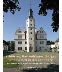 Schlösser, Herrenhäuser, Burgen und Gärten in Brandenburg