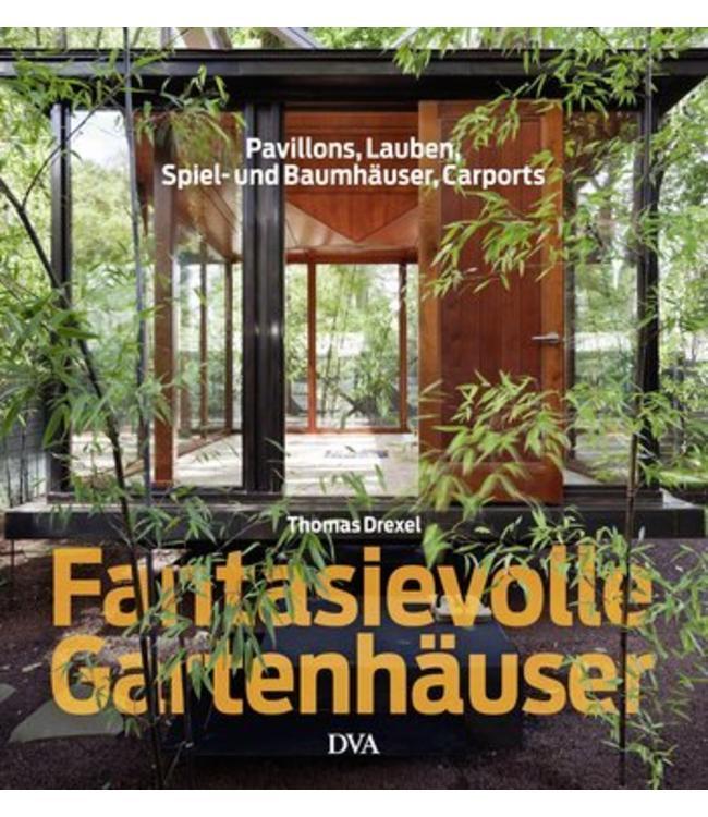 Fantasievolle Gartenhäuser