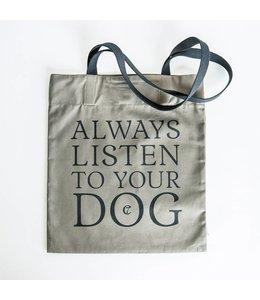 """Canvas Shopper """"Always listen to your Dog"""""""