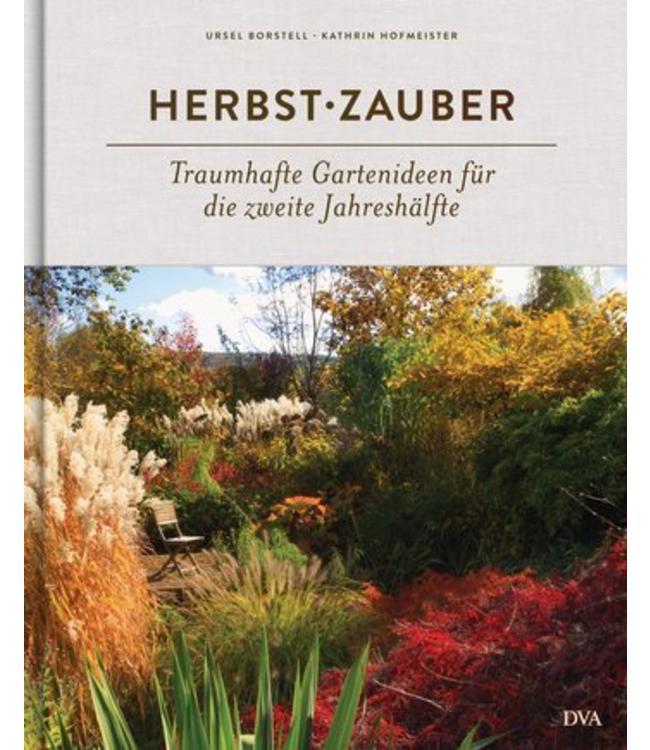 Herbstzauber - Traumhafte Gartenideen für die zweite Jahreshälfte