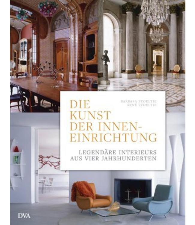 Die Kunst der Inneneinrichtung - Legendäre Interieurs aus vier Jahrhunderten