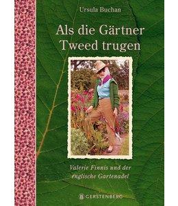 Als die Gärtner Tweed trugen - Valerie Finnis und der englische Gartenadel