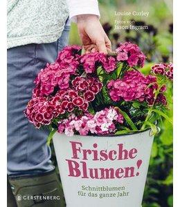 Frische Blumen! Schnittblumen für das ganze Jahr