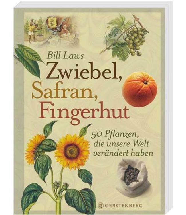 Zwiebel, Safran, Fingerhut - 50 Pflanzen, die unsere Welt verändert haben