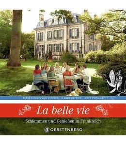 La belle vie - Schlemmen und Genießen in Frankreich