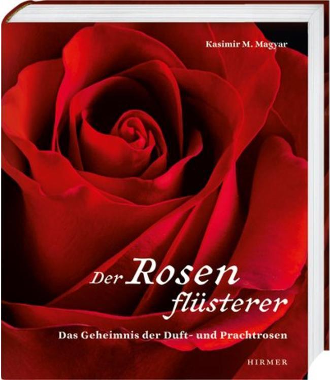 Der Rosenflüsterer - Das Geheimnis der Duft- und Prachtrosen