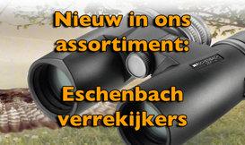 Verrekijker assortiment van Eschenbach leverbaar