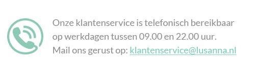 Klantenservice is bereikbaar via: klantenservice@lusanna.nl