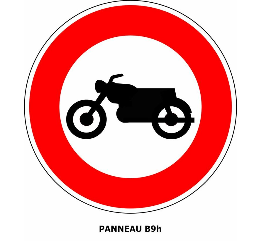 Panneau B9h Interdit l'accès aux motocyclettes.
