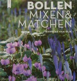 Boek  Bloembollen: Mixen en Matchen - H. van Dijk