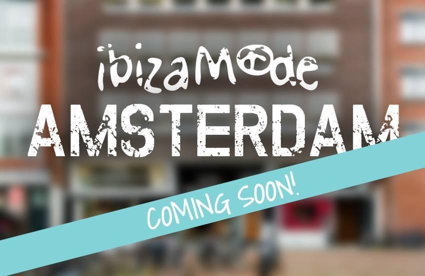 Eröffnung in Kürze: Ibizamode Amsterdam!