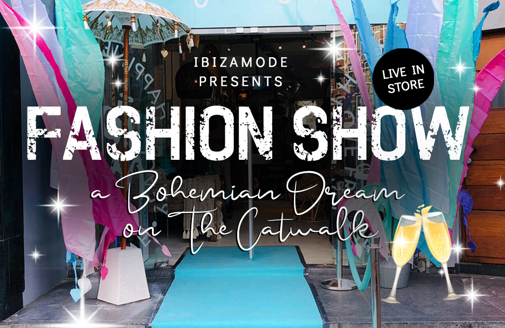 Ibizamode presents: a bohemian dream on the catwalk