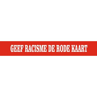 Spandoek GIVE RACISM THE RED CARD
