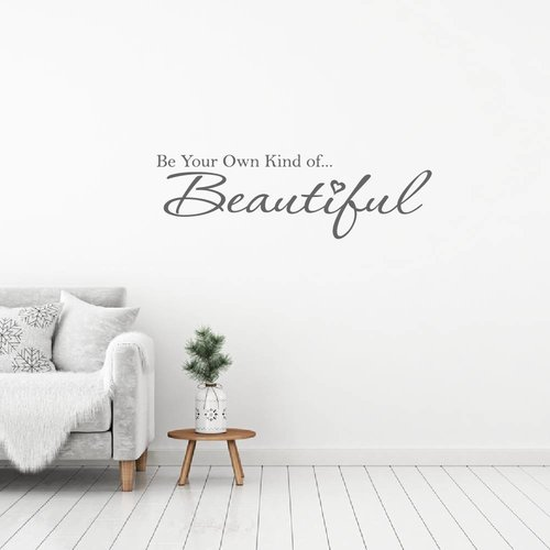 Muursticker Be your own kind of... Beautiful