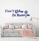 Muursticker Don't worry be happy