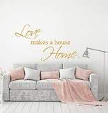 Love makes a house home Muursticker