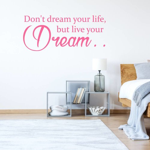 Muursticker Don't dream your life, but live your dream