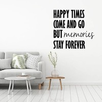 Muursticker Happy Times come and go but memories stay forever