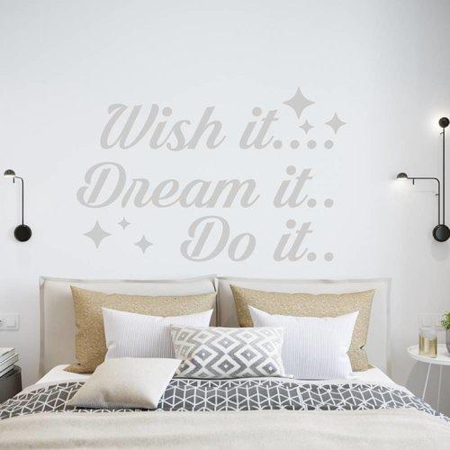 Muursticker wish it dream it do it