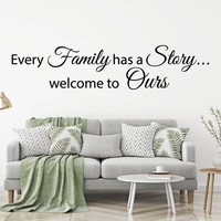 Muursticker Every Family has a Story welcome to Ours
