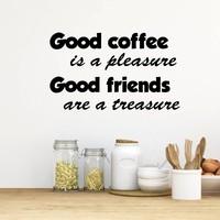 muursticker Good coffee is a pleasure. Good friends are a treasure