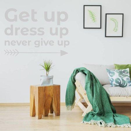 Muursticker get up dress up never give up