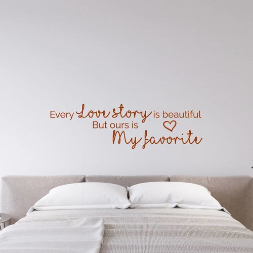 Muursticker Every Love story is beautiful but ours is my favorite
