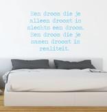 Muursticker Een droom die je alleen droomt is slechts een droom